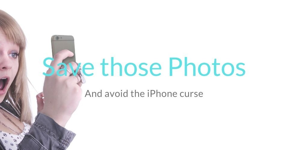 How to avoid the iPhone curse - and save those precious memories