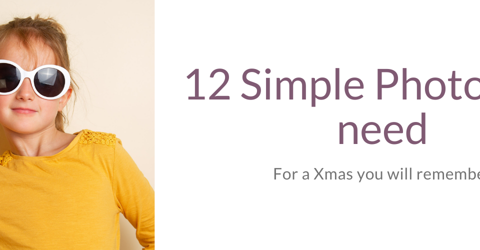 12 simple photos you need - for a Xmas you will remember